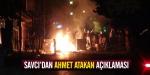 Savcıdan Ahmet Atakan açıklaması
