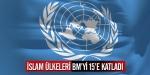 İslam ülkeleri BMyi 15e katladı