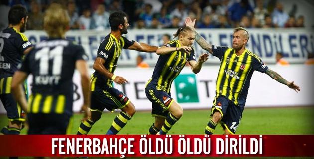 Fenerbahçe öldü öldü dirildi