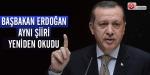 Başbakan Erdoğan aynı şiiri yeniden okudu