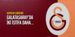 Galatasarayda iki istifa daha
