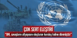 """""""BM, savaşların altyapısını oluşturan kuruluş haline dönmüştür"""""""