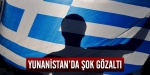 Yunanistanda şok gözaltı