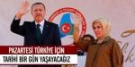 Pazartesi, Türkiye için tarihi bir gün yaşayacağız