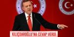 Erdoğan Kılıçdaroğluna cevap verdi