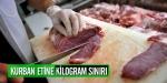 Kurban etine kilogram sınırı
