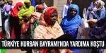 Türkiye Kurban Bayramında yardıma koştu