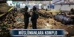 Müslümanlara komplo