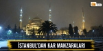 İstanbuldan kar manzaraları