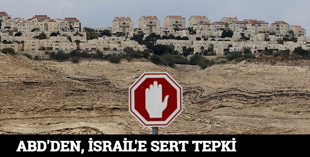 ABDden, İsraile sert tepki