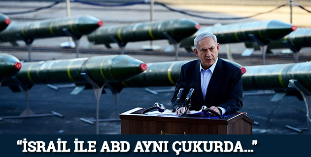 """""""İsrail ile ABD aynı çukurda…"""""""