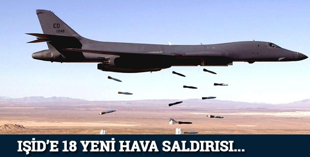 IŞİDe 18 yeni hava saldırısı