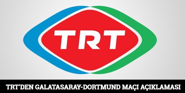 TRTden Galatasaray-Dortmund maçı açıklaması!