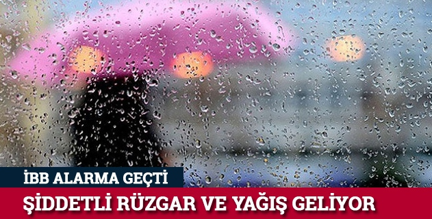 İstanbulda şiddetli rüzgar ve yağış uyarısı