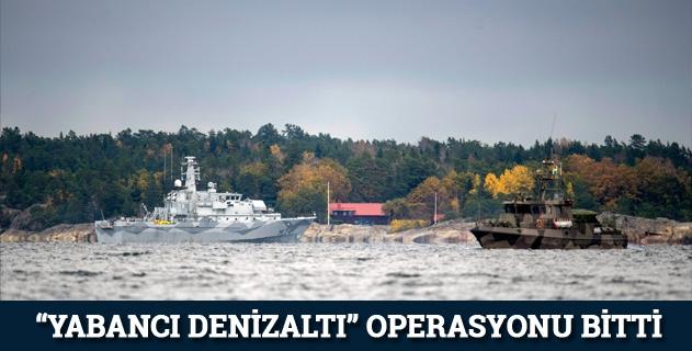 Yabancı denizaltı operasyonu tamamlandı