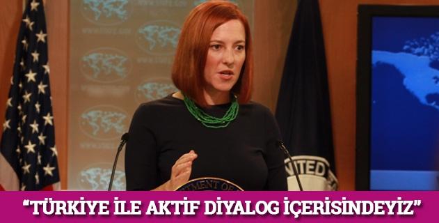 """""""Türkiye ile aktif diyalog içerisindeyiz"""""""
