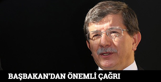 Başbakan Davutoğlundan önemli çağrı