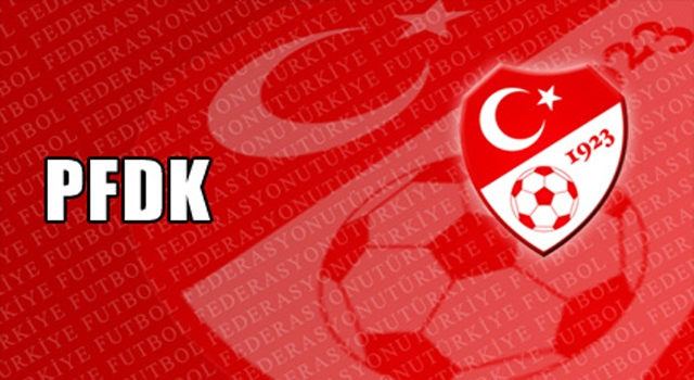 Fenerbahçe, Trabzonspor ve Nazifoğlu PFDKya sevk edildi