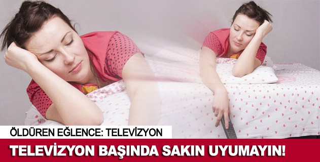 Öldüren eğlence: Televizyon!