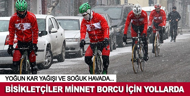 Bisikletçiler minnet borcu için yollarda