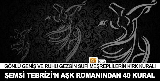Şemsi Tebrizin Aşk romanından 40 kural