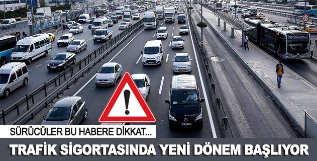 Trafik sigortasýnda yeni dönem baþlýyor
