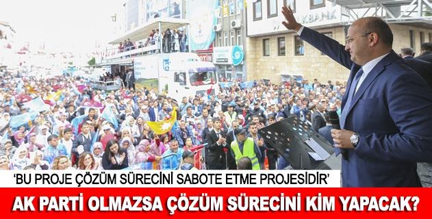 AK Parti olmazsa çözüm sürecini kim yapacak?