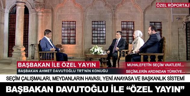 Başbakan Davutoğlu ile Özel Yayın