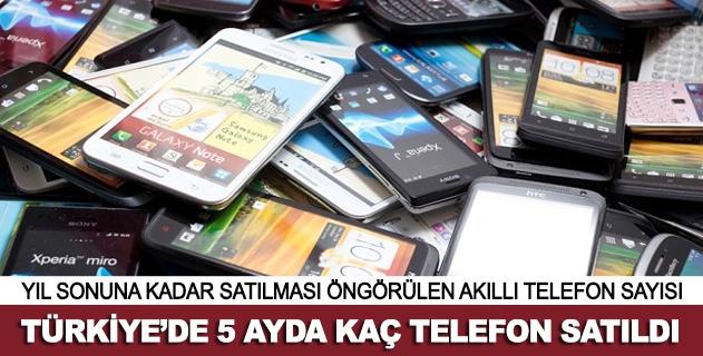 Türkiyede 5 ayda kaç telefon satıldı