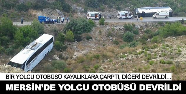 Mersinde yolcu otobüsü devrildi