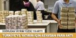 """Türkiye'ye yatırım için Asya'dan para """"aktı"""""""
