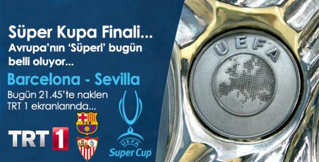 Avrupa Süper Kupa'sı sahibini buluyor (Barcelona Sevilla) TRT 1