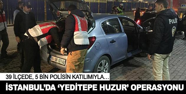 İstanbulda 5 bin polisle Yeditepe Huzur operasyonu