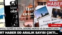 TRT Haber DD Aralık sayısı çıktı