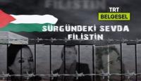 Sürgündeki Sevda Filistin TRT Belgeselde