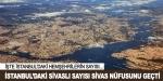 İstanbulda en çok hangi kentten vatandaş yaşıyor?