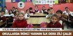 Okullarda ikinci yarının ilk ders zili çaldı