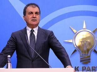 Ömer Çelik: Türkiyeye sınırını aç çağrısını büyük bir hayretle karşılıyoruz