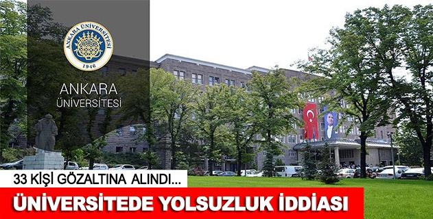 Ankara Üniversitesinde proje yolsuzluðu iddiasý: 33 gözaltý