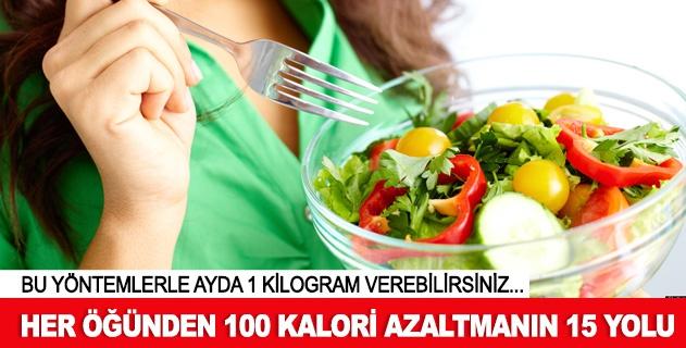 Her öðünden 100 kalori azaltmanýn 15 yolu