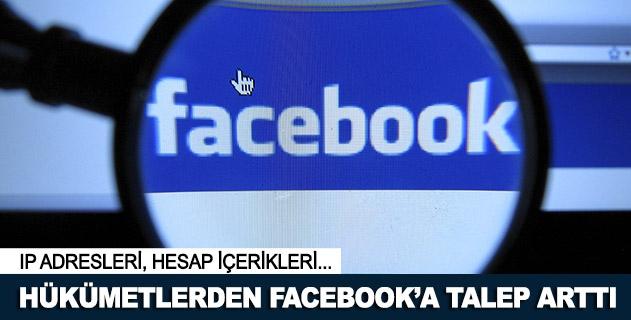 Facebooka hükümetlerden gelen hesap bilgi talepleri arttı