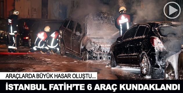 İstanbul Fatihte 6 araç kundaklandı