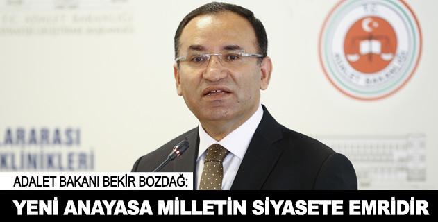 """""""Yeni anayasa, milletin siyasete emridir"""""""