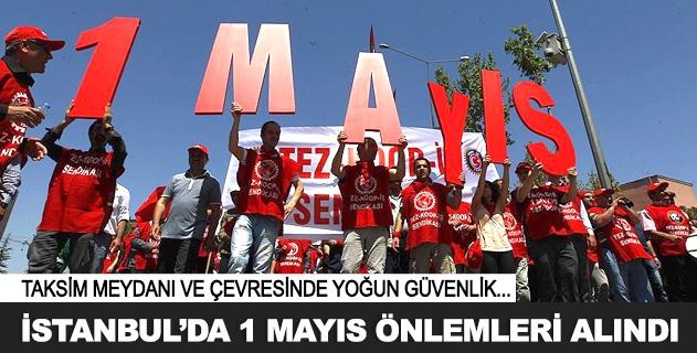 İstanbulda 1 Mayıs önlemleri alındı