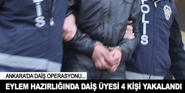 Başkentte eylem hazırlığında 4 DAİŞ üyesi yakalandı
