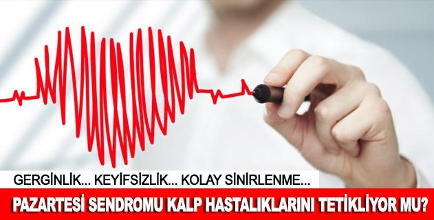 Pazartesi sendromu kalp damar hastalıklarını tetikliyor mu?