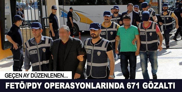 FETÖ/PDY operasyonlarında 671 gözaltı