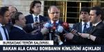 Bakan Ala'dan Bursa'daki saldırıyla ilgili açıklama