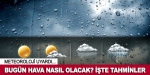 Bugün hava nasıl olacak? 3 Mayıs 2016