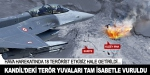 TSK Kandilde PKK hedeflerini vurdu